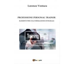Professione personal trainer - Elementi per una formazione integrale (Ventura)