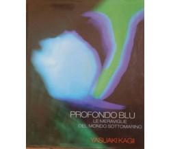 Profondo blu - Yasuaki Kagii - ATLANTE - 2008 - G