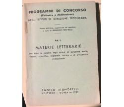 Programmi di concorso Vol I Materie letterarie - Signorelli, 1955 - L
