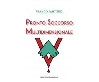 Pronto soccorso multidimensionale,  di Franco Santoro,  2020,  Youcanprint