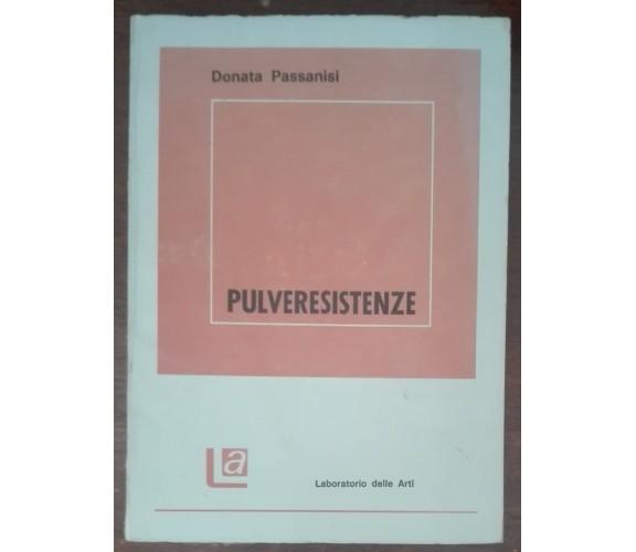 Pulveresistenze (AUTOGRAFATO DALL'AUTORE) - Donata Passanisi - 1984 - A