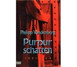 Purpurschatten (In lingua tedesca)- Philipp Vandenberg,  2002,  Lübbe