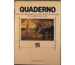 Quaderno 15 - Istituto Dipartimentale di Architettura ed Urbanistica dell'Univ..