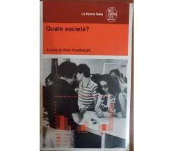Quale società? Aldo Visalberghi,1985,  La Nuova Italia - S