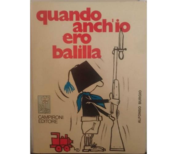 Quando anch'io ero balilla - Alfonso Burgio, 1974,  Campironi editore - S