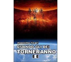 Quando gli dei torneranno di Licari Massimo,  2014,  Eee-edizioni Esordienti