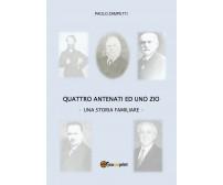 Quattro antenati ed uno zio. Una storia Familiare di Paolo Zampetti,  2019