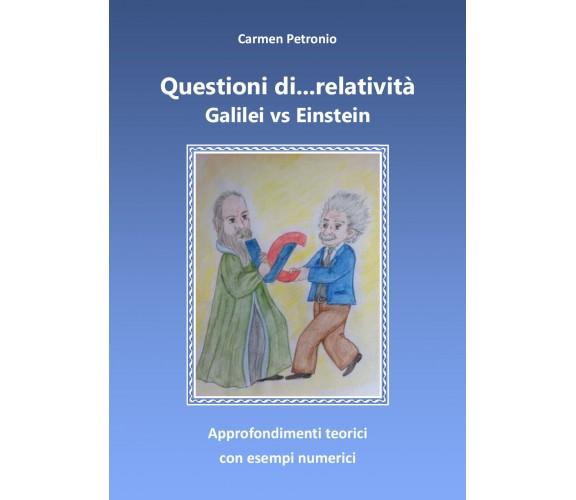 Questioni di...relatività -  Carmen Petronio,  2017,  Youcanprint