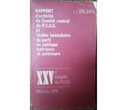 RAPPORTd'activitè duComitè central duP.C.U.S...-L.I.Brejnev-AgenceNovosti,1976-R