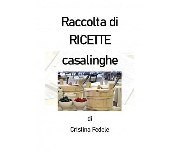 Raccolta di ricette casalinghe di Cristina Fedele,  2020,  Youcanprint