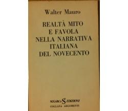 Realtà mito e favola nella narrativa italiana del.. - Mauro - SugarCo,1974 - R