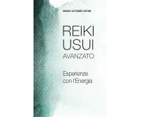 Reiki Usui Avanzato Esperienze con l'Energia di Marco Cattaneo Gotam,  2021,  In