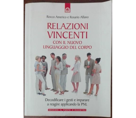 Relazioni vincenti - Rosario Alfano, Rocco Americo - Il Punto d'Incontro,2009-A