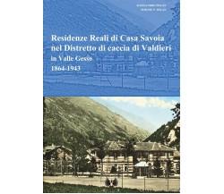 Residenze reali di Casa Savoia nel Distretto di caccia di Valdieri in Valle Gess