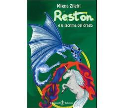 Reston e le lacrime del drago - Milena Ziletti,  2020,  Gilgamesh Edizioni