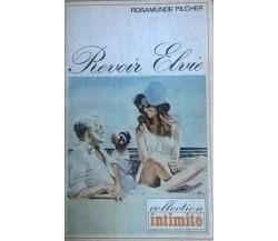 Revoir Elvie - Rosamunde Pilcher (1972,  Collection Intimitè) Ca
