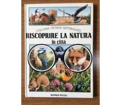 Riscoprire la natura in città - K. Hoy, A. Rigby, G. Brown - Piccoli - 1985 - AR