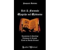 Riti e Formule Magiche nel Medioevo Incantesimi e sortilegi, talismani e rimedi