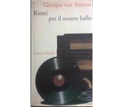Ritmi per il nostro ballo - Giorgio Van Straten (Marsilio 1992)