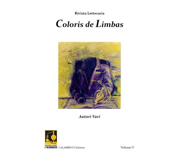 Rivista Letteraria - Coloris de Limbas,  Aa. Vv.,  2018,  Youcanprint