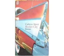 Rocket City (in lingua francese)  di Cathryn Alpert,  1999,  J'Ai Lu