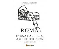 Roma è una barriera architettonica -  Maurizia Lorenzetti,  2017,  Youcanprint