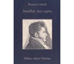 Romain Colomb - Stendhal, mio Cugino - Sellerio Editore