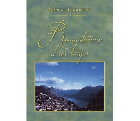 Romanticismo d'un tempo di Giorgio Dagostino,  2017,  Youcanprint