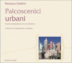 Rossana Galdini - Palcoscenici urbani Il turista contemporaneo e le sue..Liguori