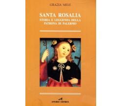SANTA ROSALIA. Storia e leggenda della patrona di Palermo - Grazia Mele,  2003