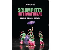 SCIAMPITTA INTERNATIONAL-thriller folklore festival di Iano Lanz,  2016