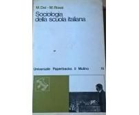 SOCIOLOGIA DELLA SCUOLA ITALIANA - M. DEI - M. ROSSI (IL MULINO 1978) Ca