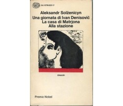 SOLZENICYN,UNA GIORNATA DI IVAN DENISOVIC, LA CASA DI MATRJONA, ALLA STAZIONE