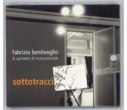 SOTTOTRACCIA FABRIZIO BENTIVOGLIO & QUINTINETTO MUSICANORMALE CD ED NUOVO SIGIL