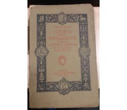 STORIA DELLA NAVIGAZIONE E DELLE SCOPERTE MARITTIME - C.ROSICA - CASELLA -1912 M