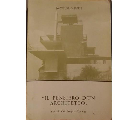 Salvatore Cardella-Il pensiero d'un architetto(Con autografo),Santapà,Ajesi - S