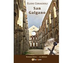 San Galgano di Elide Ceragioli,  2017,  Youcanprint