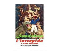 Sandokan l'intrepido e altri racconti - Fabrizio Frosali,  2020,  Youcanprint