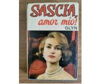 Sascia, amor mio! - E. Glyn - Salani - 1965 - AR
