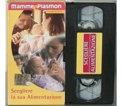 Scegliere la sua alimentazione - Vhs - 2000-Mamme e plasmon  -F