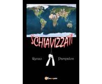 Schiavizzati - Renzo Pampalon,  2017,  Youcanprint