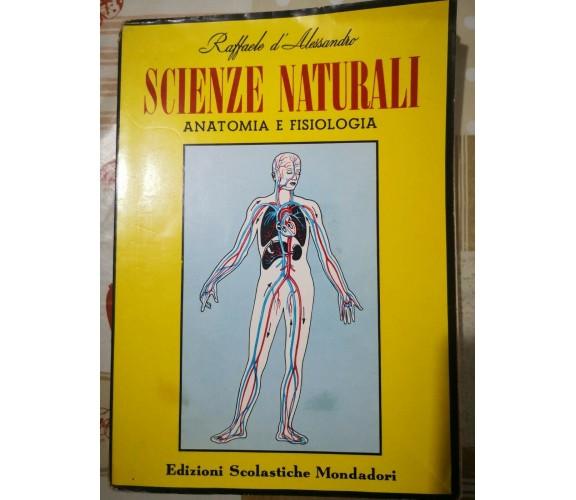 Scienze naturali Anatomia e fisiologia di Raffaele D'Alessandro,  1955, -F