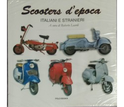Scooters d'epoca italiani e stranieri - Roberto Leardi - Polo Books - 1970 - G