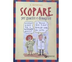 Scopare per guarire e dimagrire  di R. Bonistalli,  2001,  Demetra