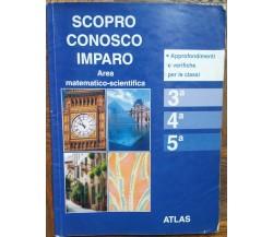 Scopro conosco imparo - L. Colombo,G. Marognoli - Atlas - R