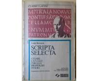 Scripta selecta. Per il III liceo scientifico - Luigi Besso - SEI, 1994 - L