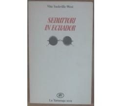 Seduttori in Ecuador - Vita Sackville-West - La Tartaruga nera,1987 - A