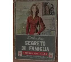 Segreto di famiglia - Kathleen Norris - A. Mondadori,1942 - A