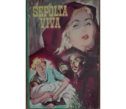 Sepolta viva - Raoul de Navery - Edizioni Paoline,1963 - A
