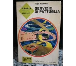 Servizio di pattuglia di Rick Raphael,  1965,  Mondadori -F